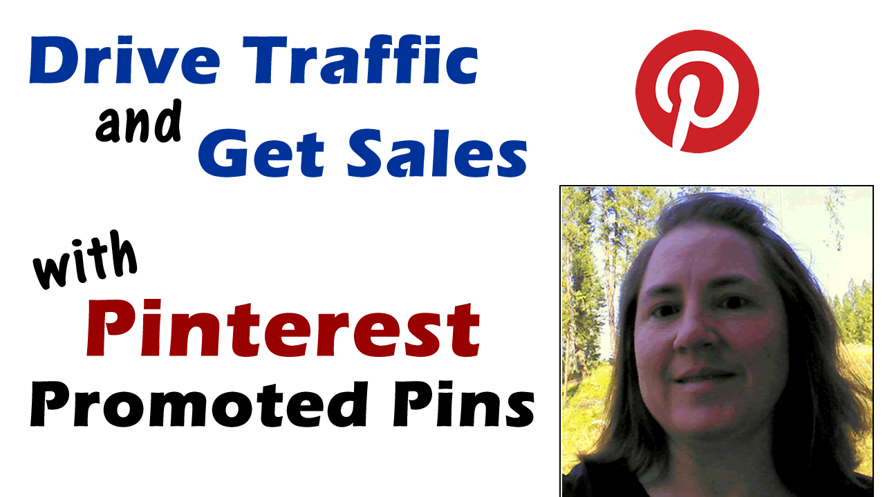 Drive Traffic And Get Sales With Pinterest Promoted Pins