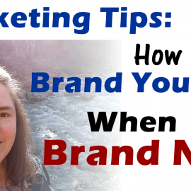 Marketing Tips: How To Brand Yourself When Brand New