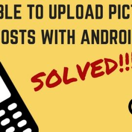 Unable To Upload Facebook Picture Posts With Android Phone Solved